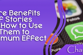 The Power of Social Media Stories – More benefits of stories and how to use them- part 3