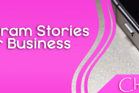 Instagram Stories for Business – The Power of Social Media Stories – part 4