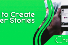 How to create better stories – The Power of Social Media Stories – part 7
