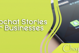 Snapchat Stories  for businesses – The Power of Social Media Stories – part 6